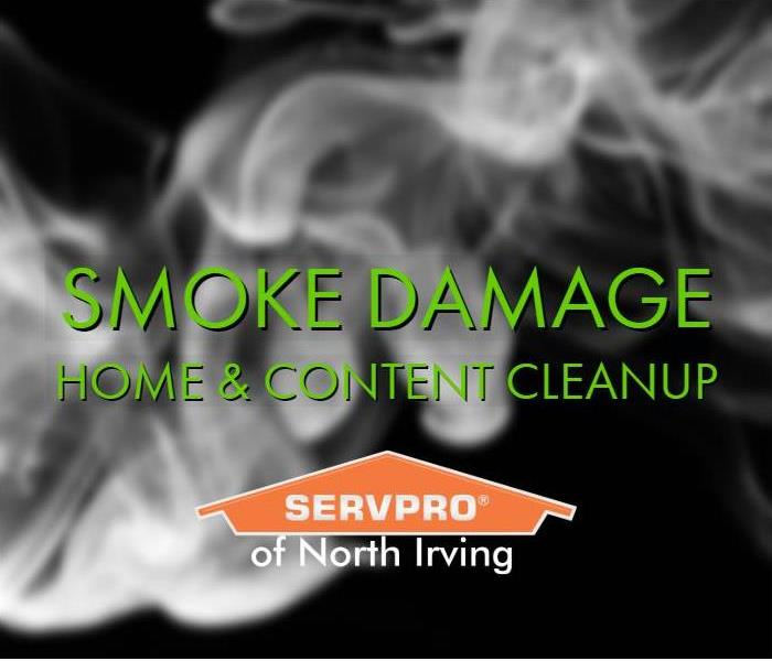 white smoke against black background with caption smoke damage cleanup by SERVPRO of North Irving